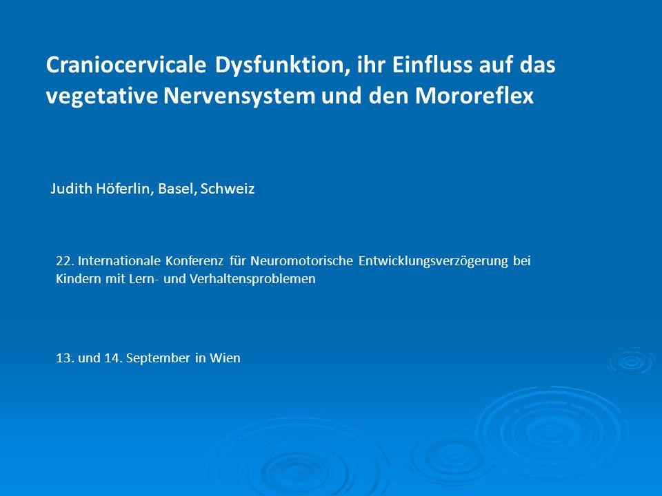 Craniocervicale Dysfunktion, ihr Einfluss auf das vegetative Nervensystem und den Mororeflex
