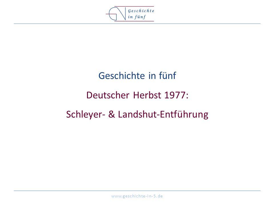 Geschichte in fünf Deutscher Herbst 1977: Schleyer- & Landshut-Entführung