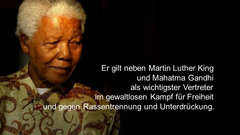 Er gilt neben Martin Luther King