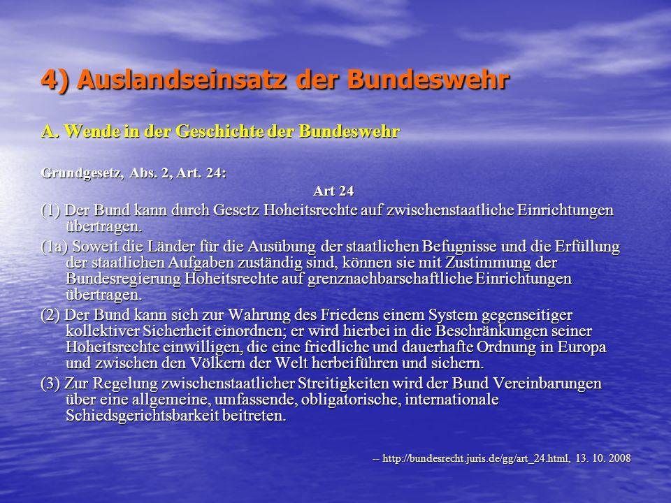 4) Auslandseinsatz der Bundeswehr