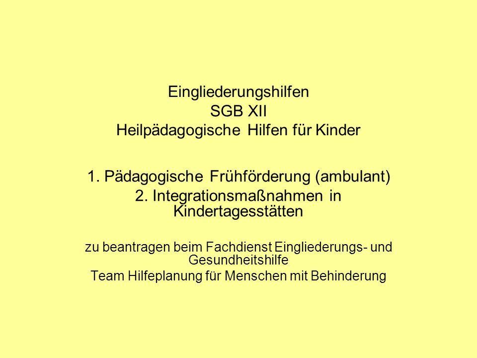 Eingliederungshilfen SGB XII Heilpädagogische Hilfen für Kinder