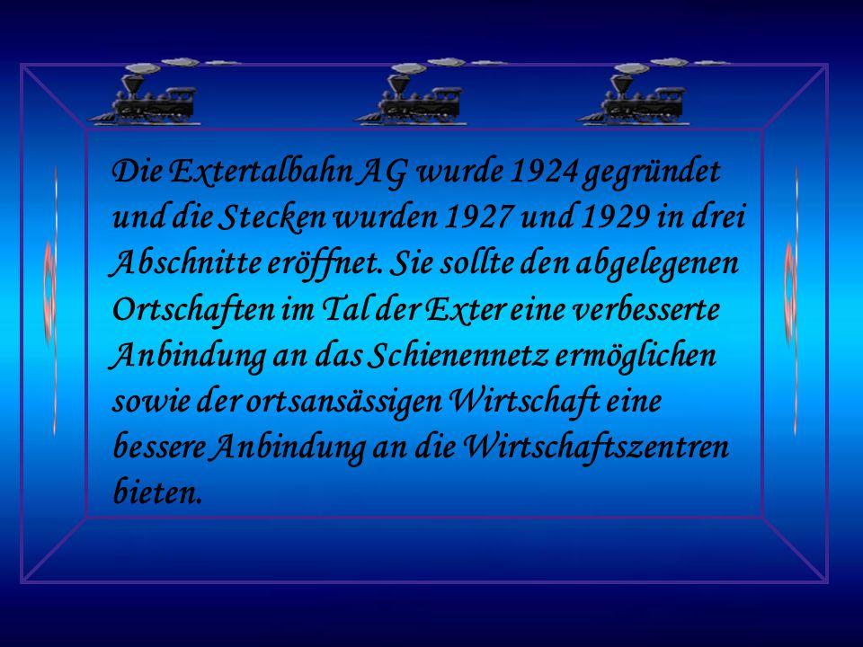 Die Extertalbahn AG wurde 1924 gegründet und die Stecken wurden 1927 und 1929 in drei Abschnitte eröffnet.