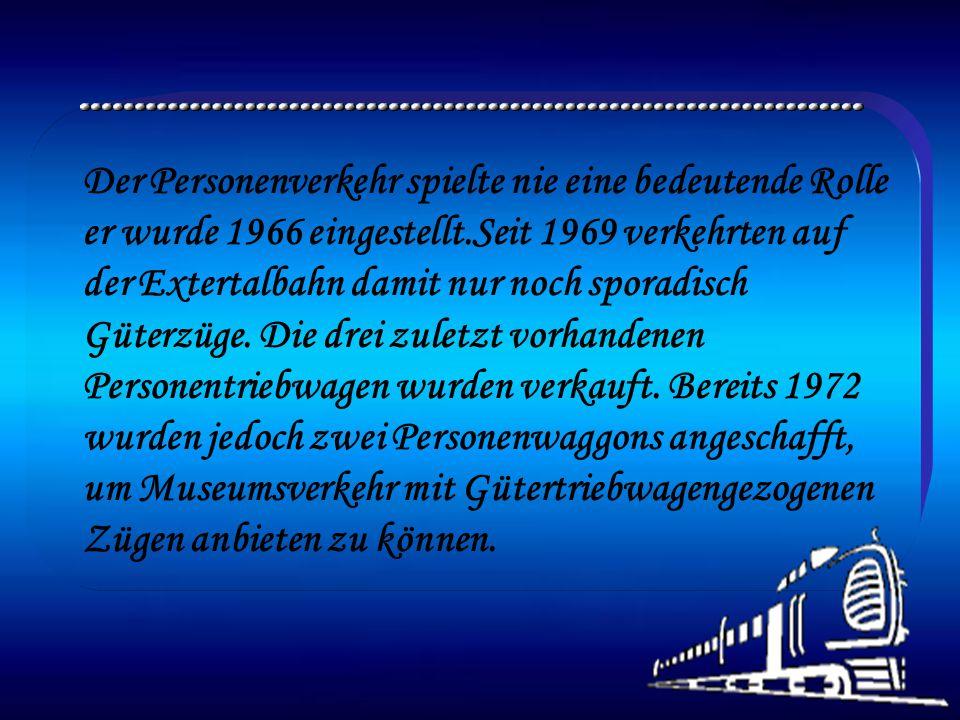 Der Personenverkehr spielte nie eine bedeutende Rolle er wurde 1966 eingestellt.Seit 1969 verkehrten auf der Extertalbahn damit nur noch sporadisch Güterzüge.
