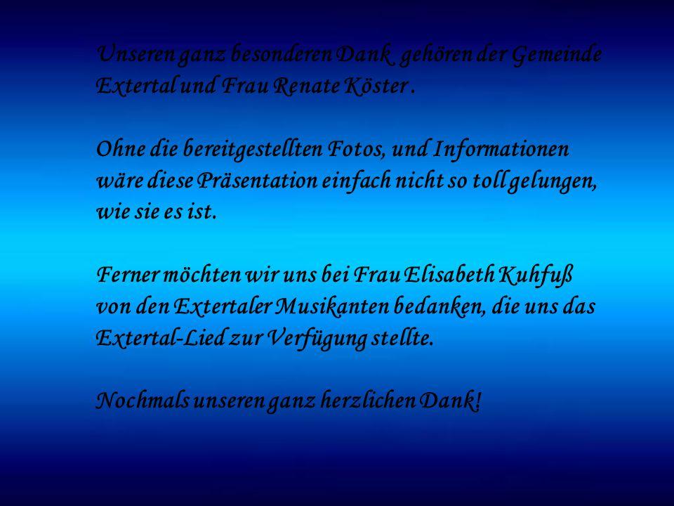 Unseren ganz besonderen Dank gehören der Gemeinde Extertal und Frau Renate Köster .