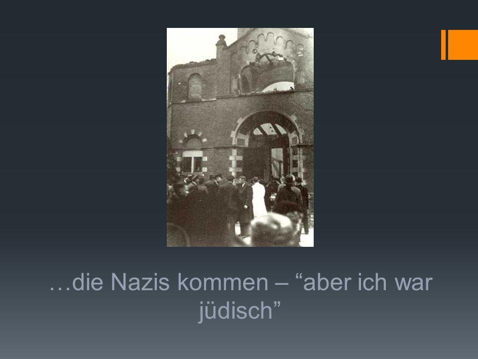 …die Nazis kommen – aber ich war jüdisch