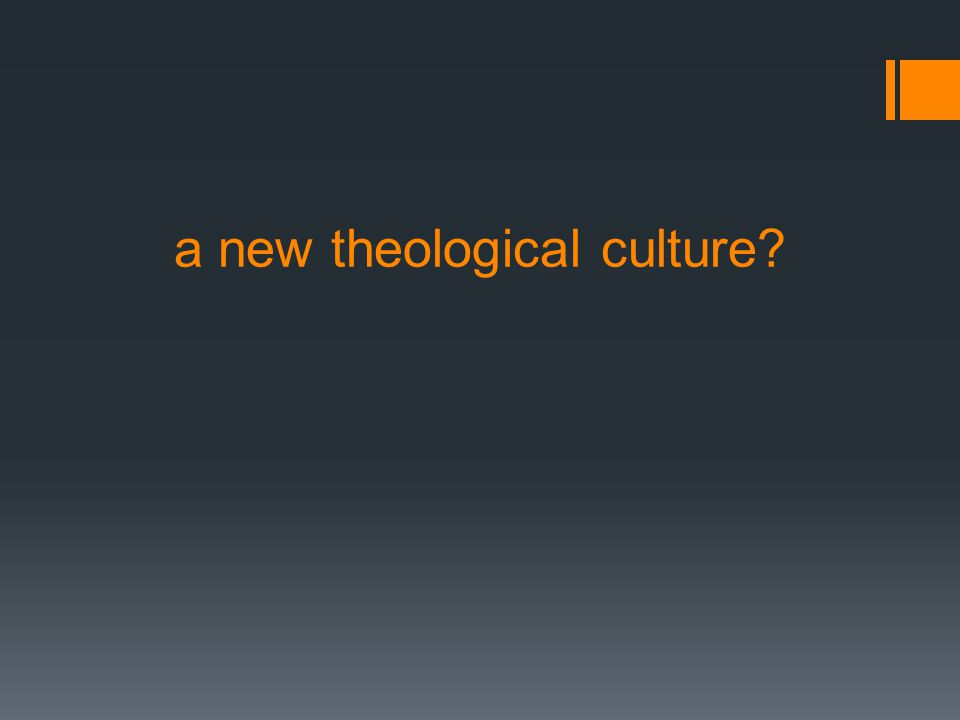 a new theological culture