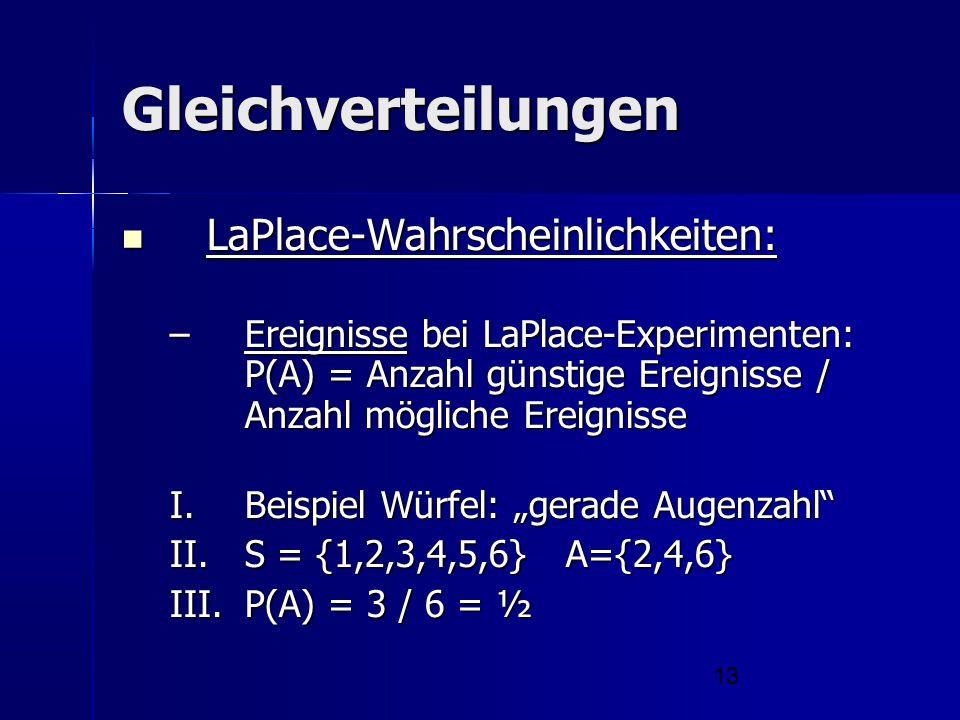 Gleichverteilungen LaPlace-Wahrscheinlichkeiten: