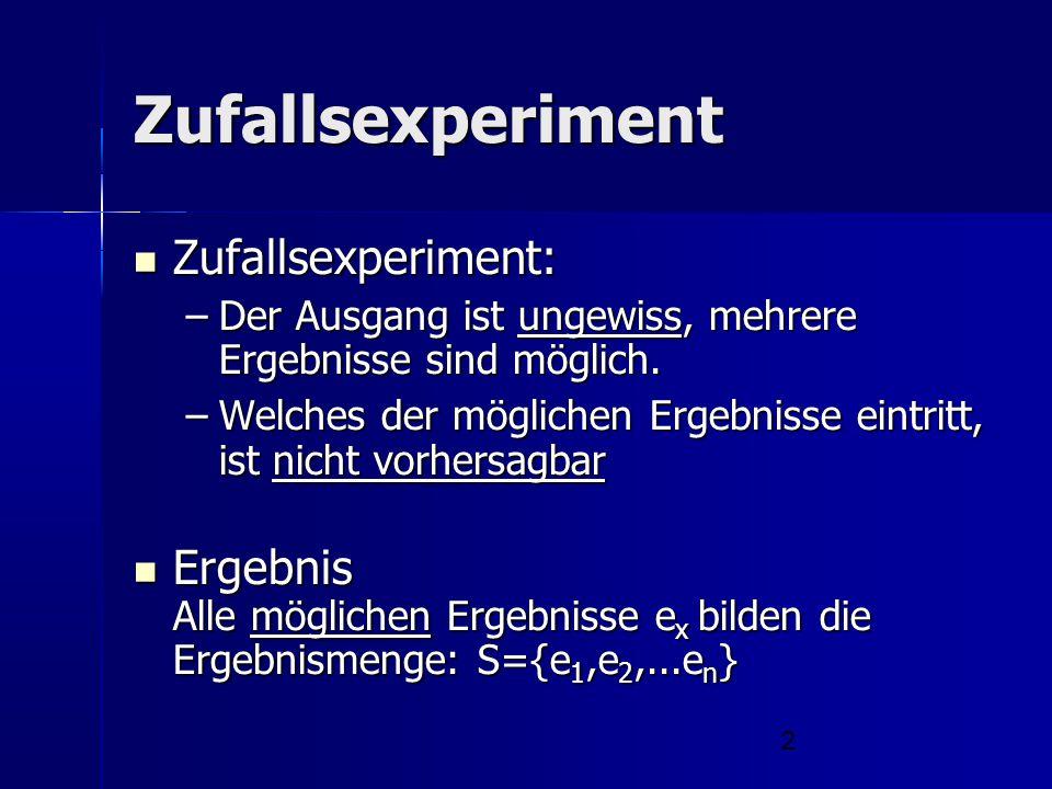 Zufallsexperiment Zufallsexperiment: