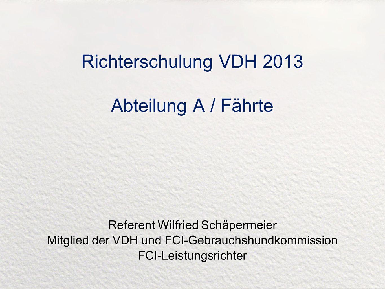 Richterschulung VDH 2013 Abteilung A / Fährte