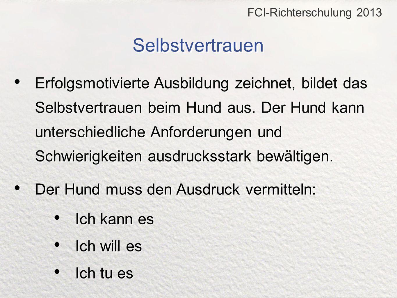 FCI-Richterschulung 2013 Selbstvertrauen.