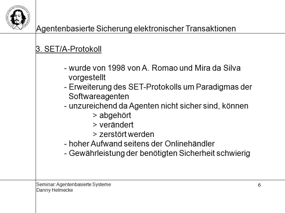 3. SET/A-Protokoll - wurde von 1998 von A. Romao und Mira da Silva vorgestellt.