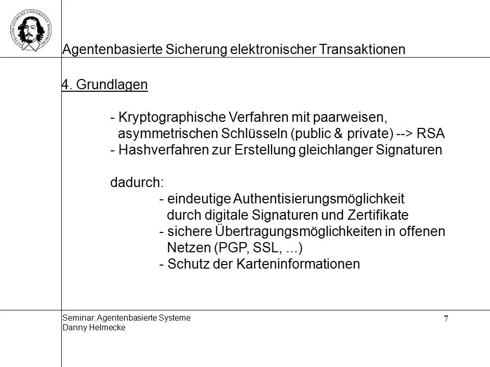 4. Grundlagen - Kryptographische Verfahren mit paarweisen, asymmetrischen Schlüsseln (public & private) --> RSA.