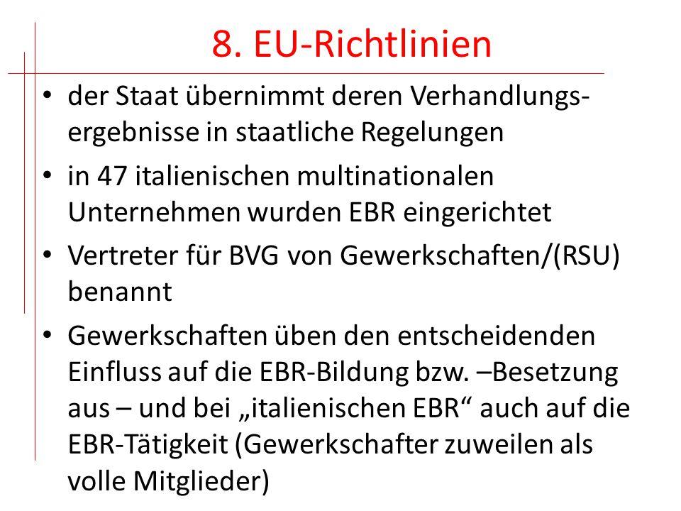 8. EU-Richtlinien der Staat übernimmt deren Verhandlungs-ergebnisse in staatliche Regelungen.