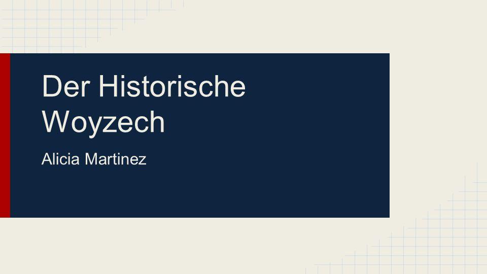 Der Historische Woyzech