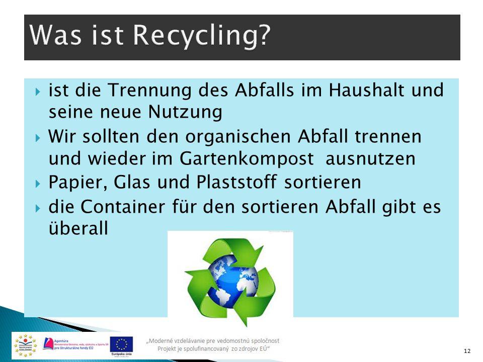 Was ist Recycling ist die Trennung des Abfalls im Haushalt und seine neue Nutzung.