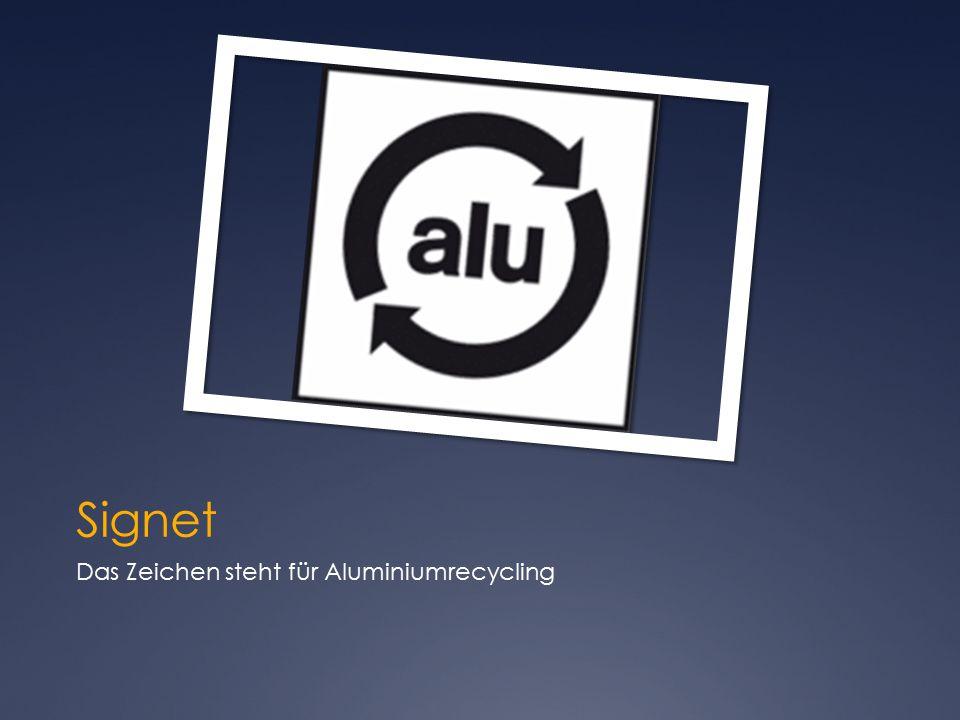 Signet Das Zeichen steht für Aluminiumrecycling