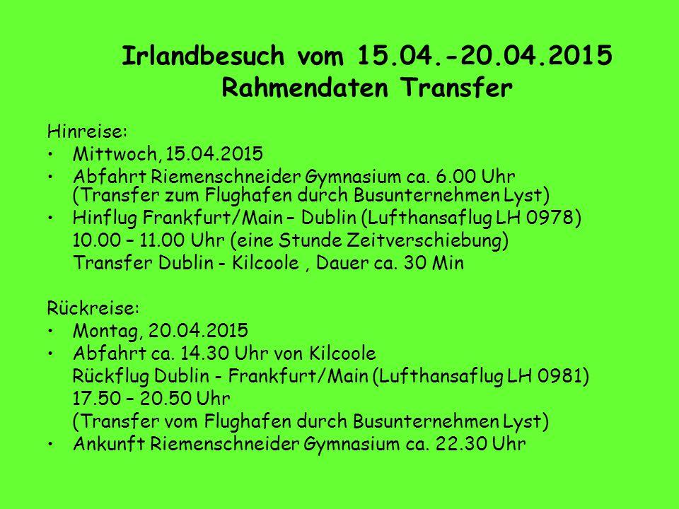 Irlandbesuch vom 15.04.-20.04.2015 Rahmendaten Transfer