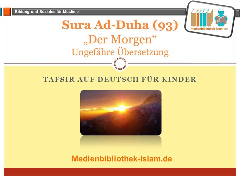 """Sura Ad-Duha (93) """"Der Morgen Ungefähre Übersetzung"""
