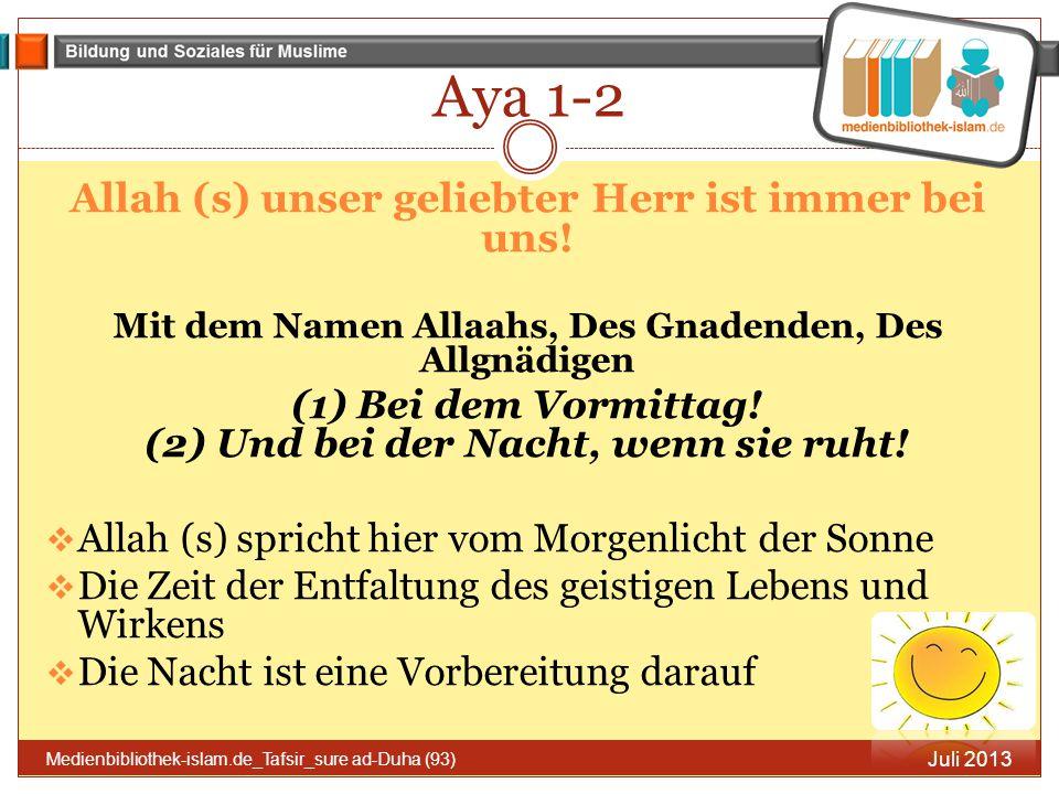 Aya 1-2 Allah (s) unser geliebter Herr ist immer bei uns!