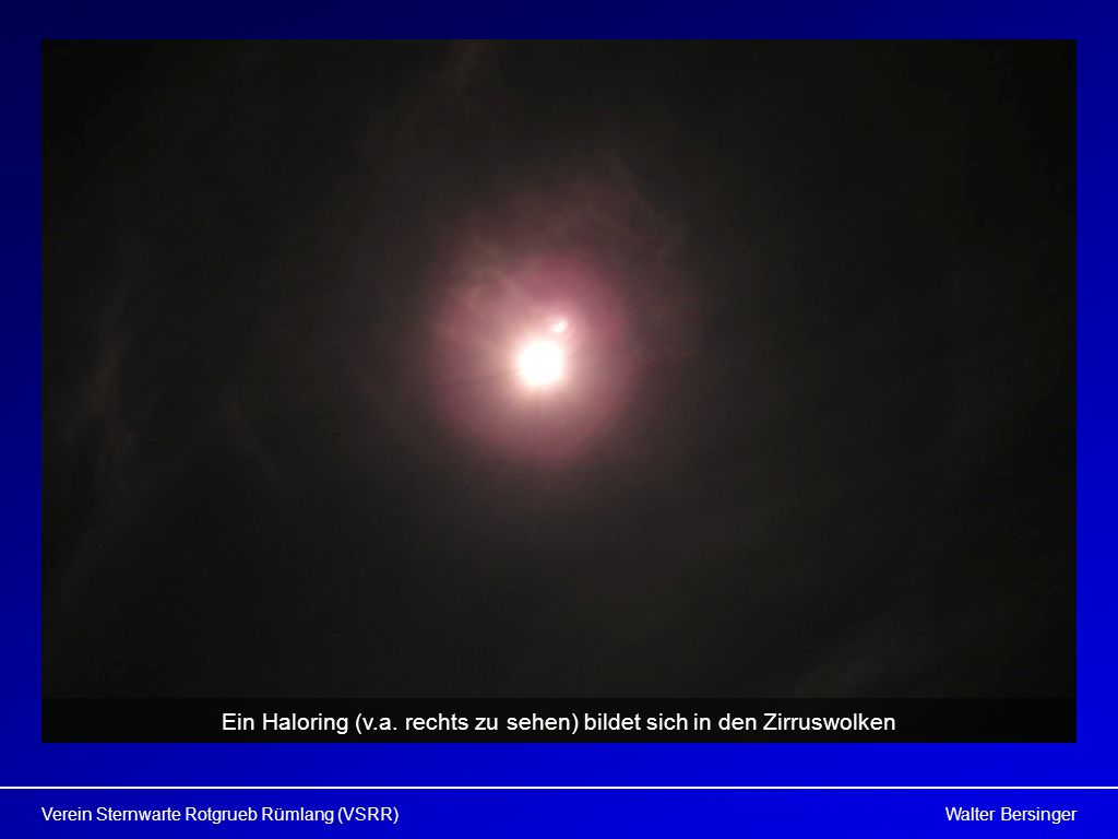 Ein Haloring (v.a. rechts zu sehen) bildet sich in den Zirruswolken