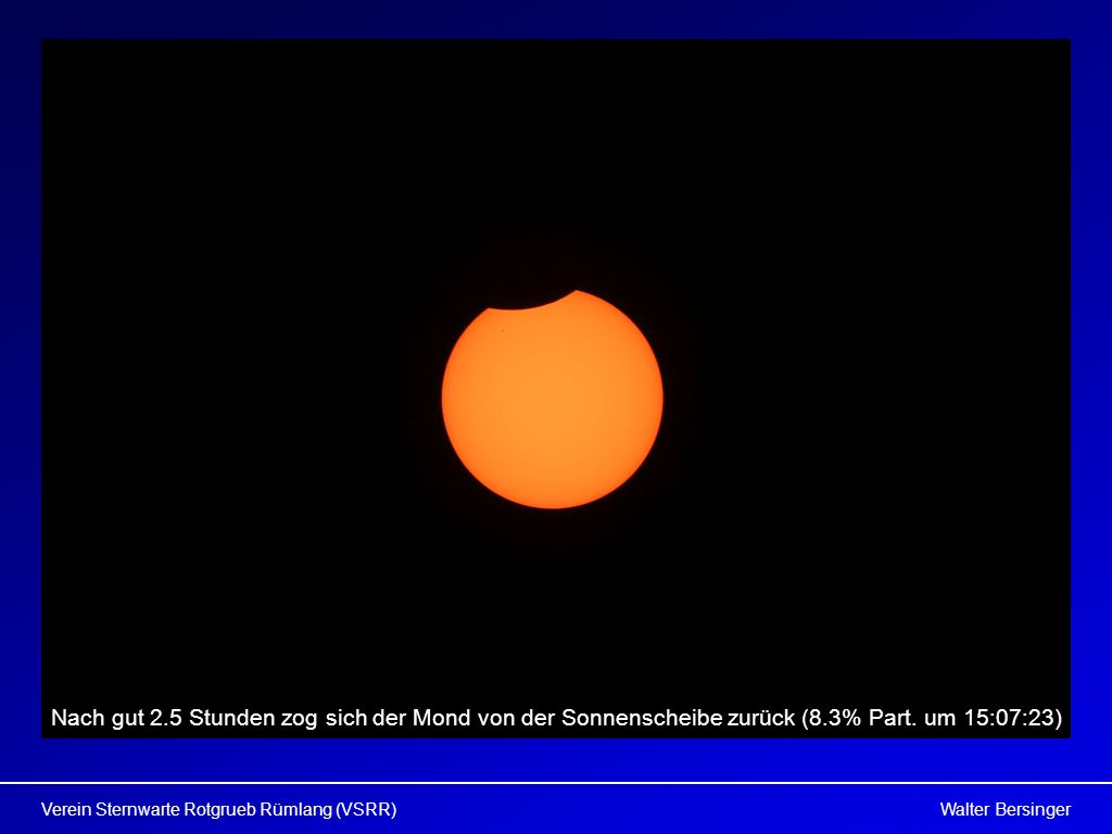 Nach gut 2.5 Stunden zog sich der Mond von der Sonnenscheibe zurück (8.3% Part. um 15:07:23)