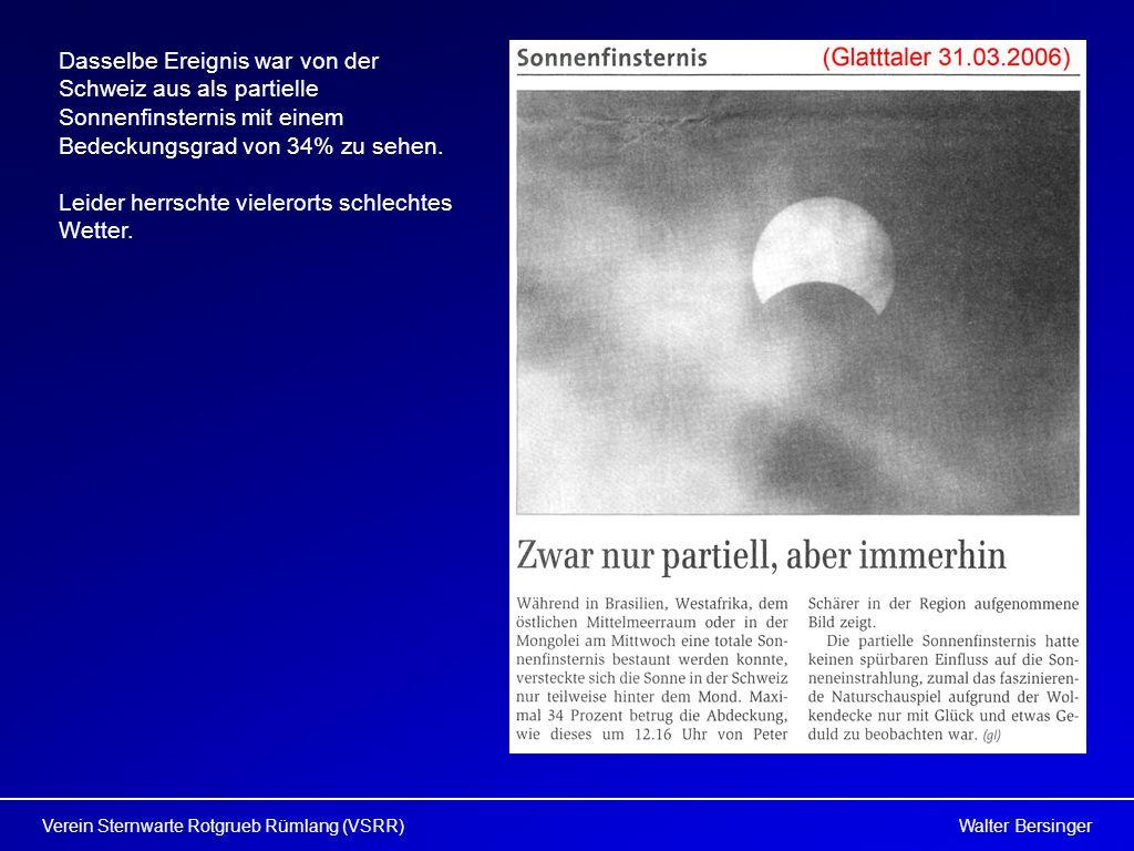 Dasselbe Ereignis war von der Schweiz aus als partielle Sonnenfinsternis mit einem Bedeckungsgrad von 34% zu sehen.