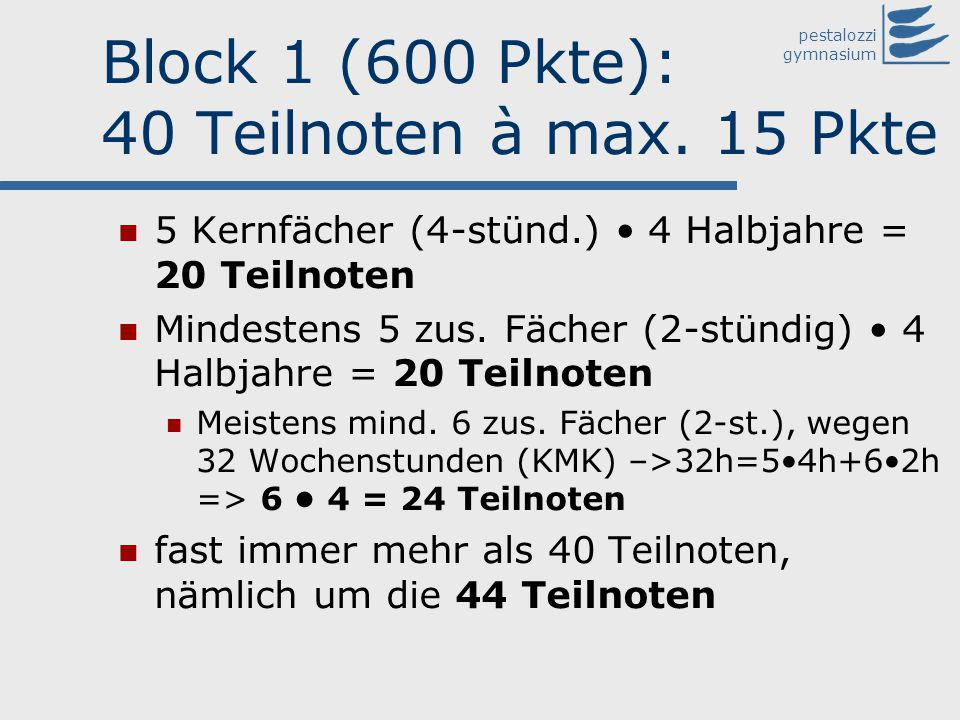 Block 1 (600 Pkte): 40 Teilnoten à max. 15 Pkte