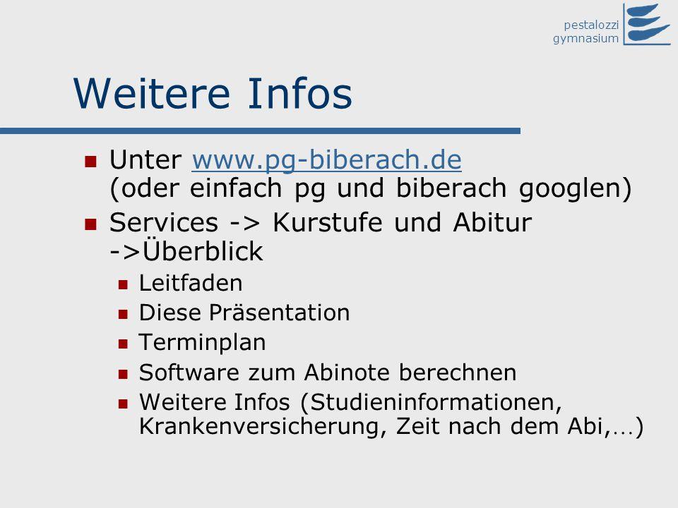Weitere Infos Unter www.pg-biberach.de (oder einfach pg und biberach googlen) Services -> Kurstufe und Abitur ->Überblick.