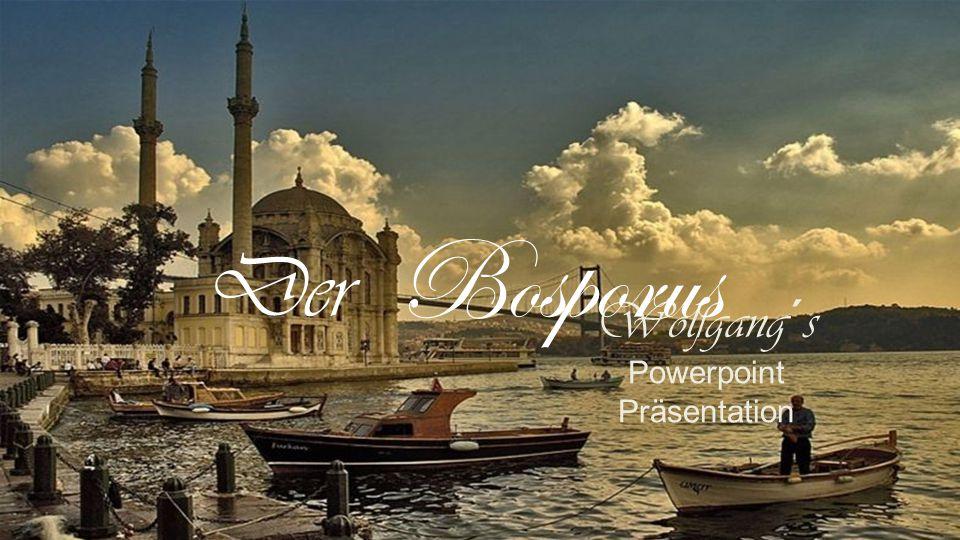 Der Bosporus Wolfgang´s Powerpoint Präsentation