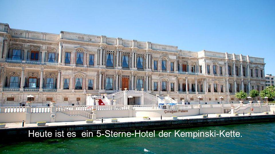 Heute ist es ein 5-Sterne-Hotel der Kempinski-Kette.
