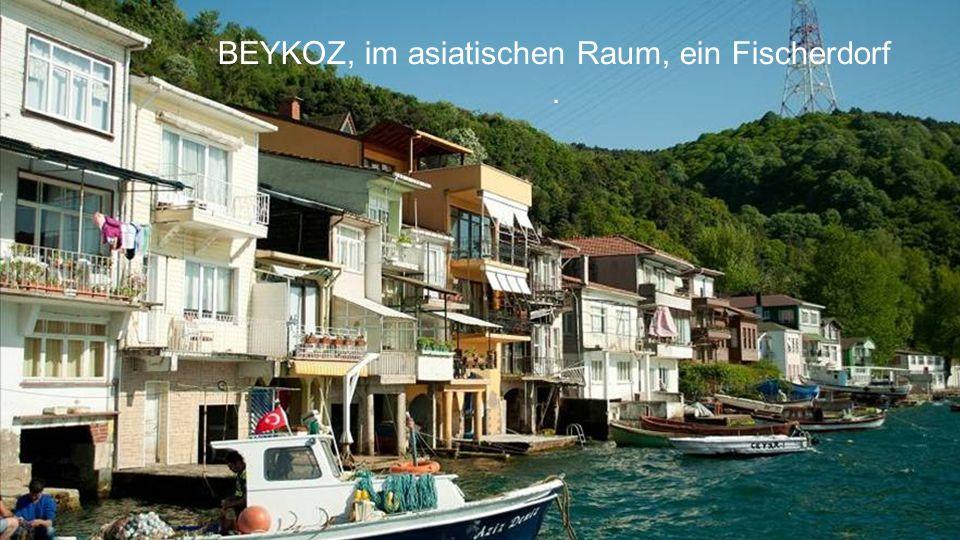 BEYKOZ, im asiatischen Raum, ein Fischerdorf .