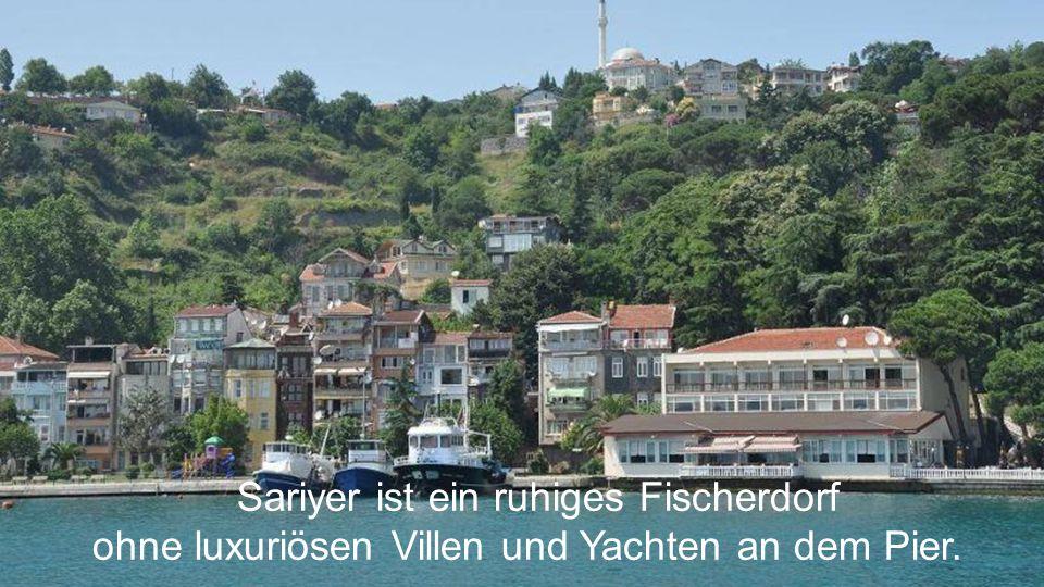 Sariyer ist ein ruhiges Fischerdorf