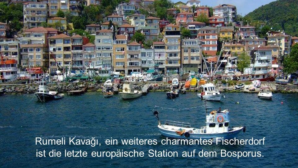 Rumeli Kavağı, ein weiteres charmantes Fischerdorf