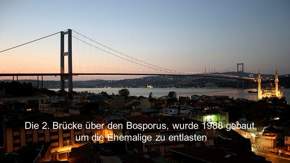 Die 2. Brücke über den Bosporus, wurde 1988 gebaut,