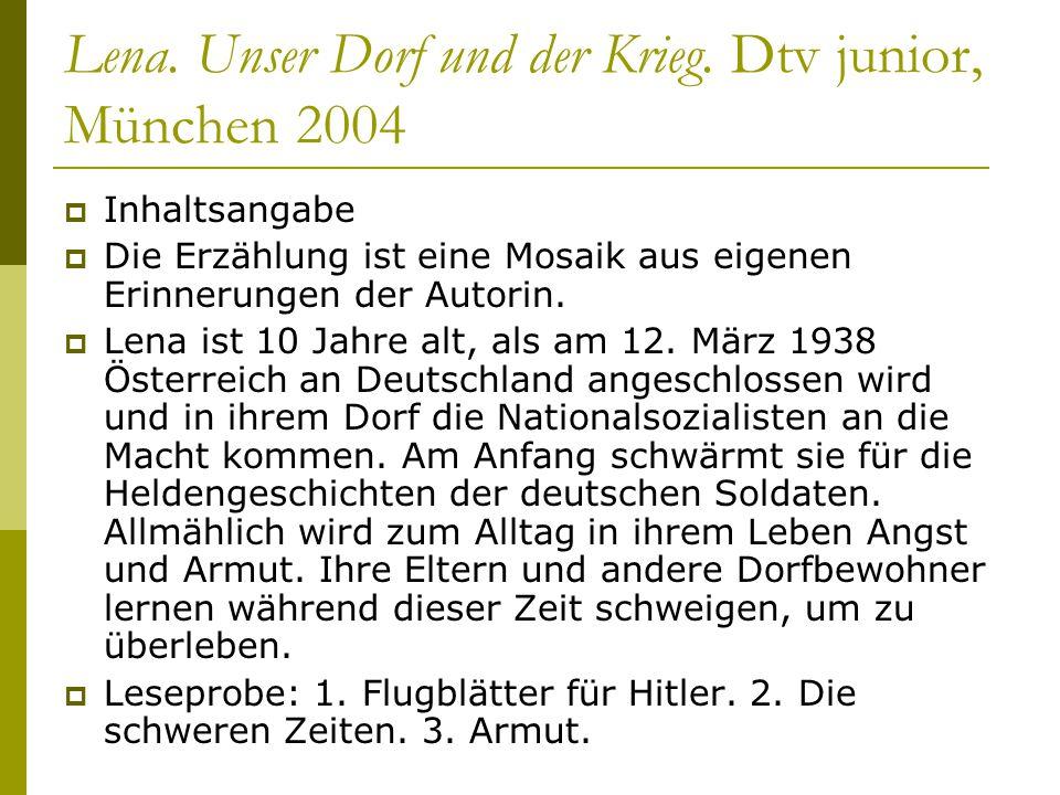Lena. Unser Dorf und der Krieg. Dtv junior, München 2004