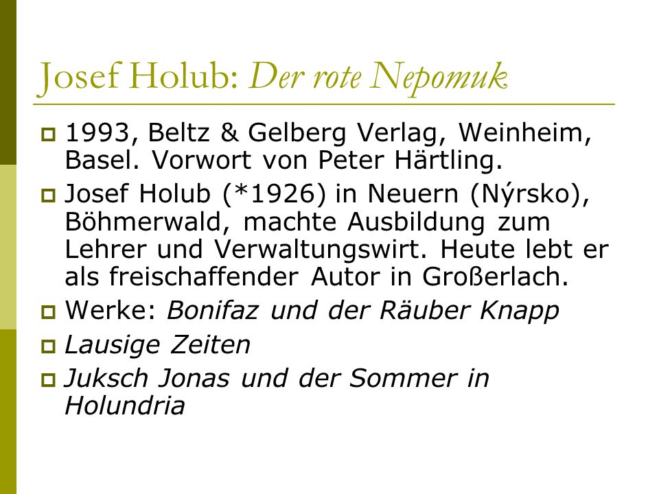 Josef Holub: Der rote Nepomuk