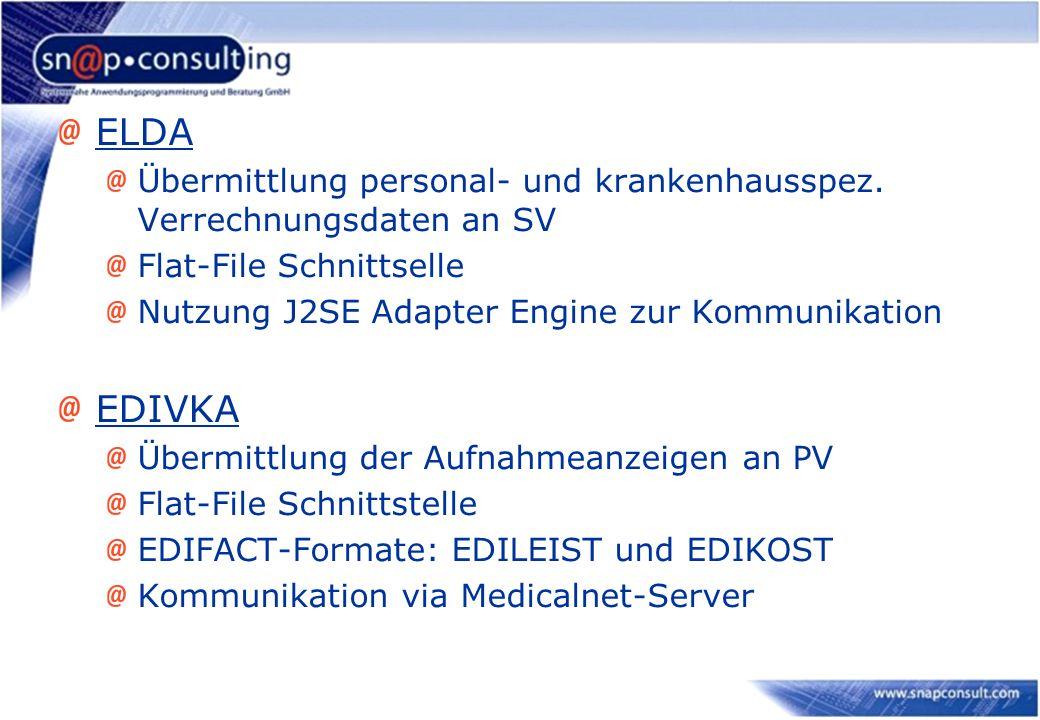 ELDA Übermittlung personal- und krankenhausspez. Verrechnungsdaten an SV. Flat-File Schnittselle. Nutzung J2SE Adapter Engine zur Kommunikation.