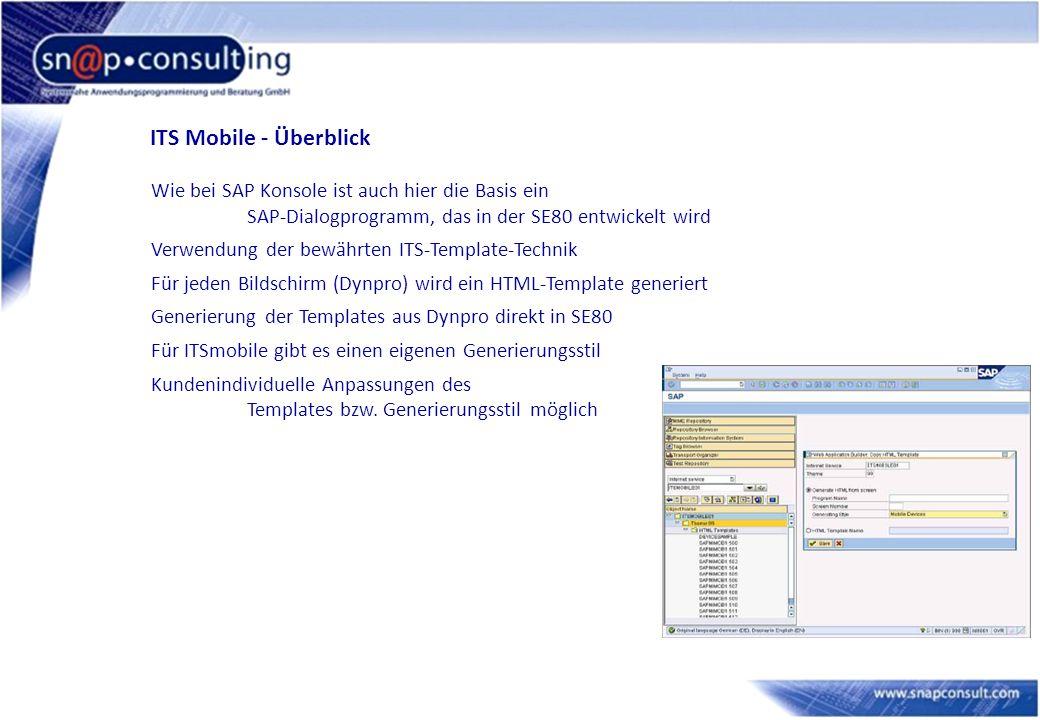 ITS Mobile - Überblick Wie bei SAP Konsole ist auch hier die Basis ein