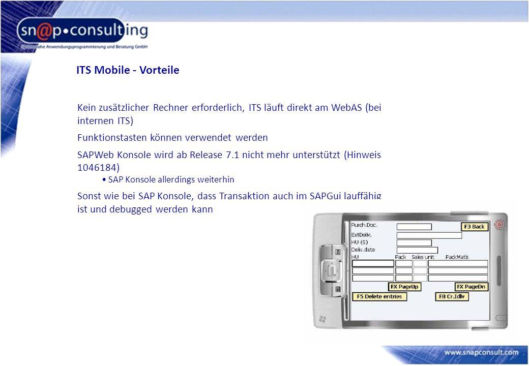 ITS Mobile - Vorteile Kein zusätzlicher Rechner erforderlich, ITS läuft direkt am WebAS (bei internen ITS)