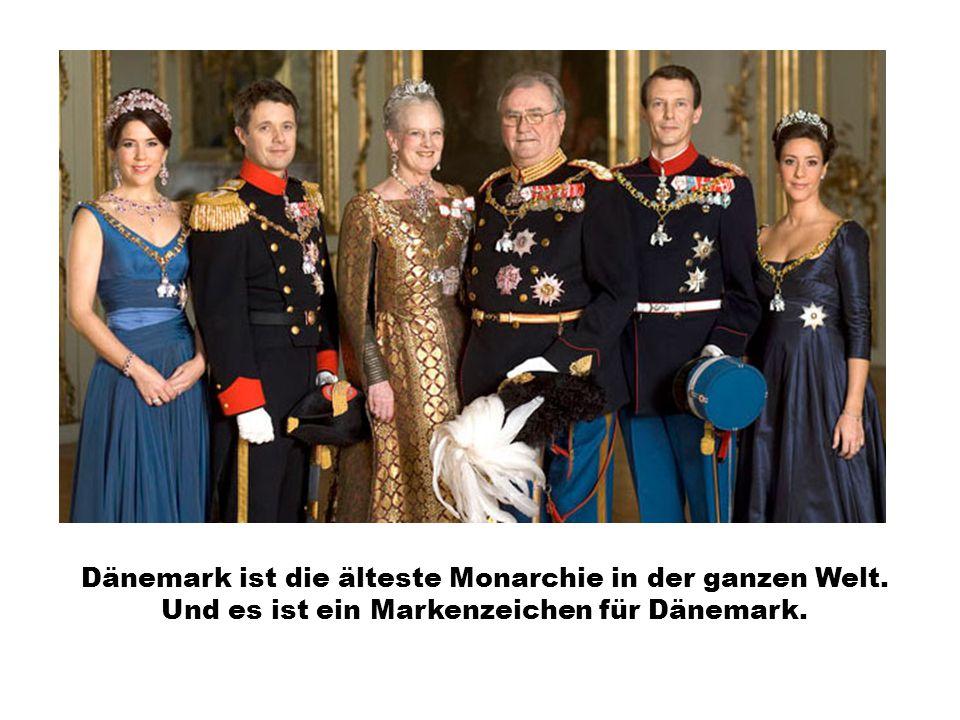 Dänemark ist die älteste Monarchie in der ganzen Welt