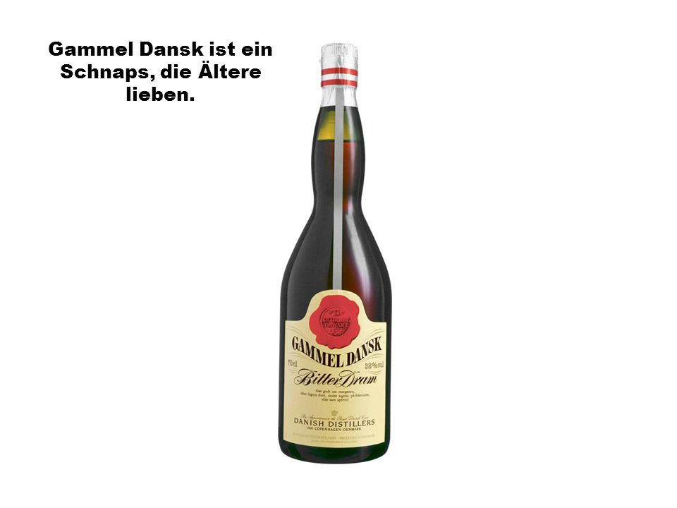 Gammel Dansk ist ein Schnaps, die Ältere lieben.