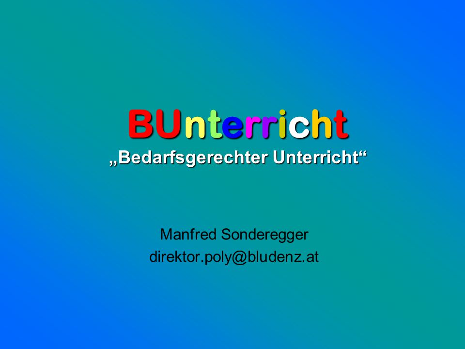 Manfred Sonderegger direktor.poly@bludenz.at