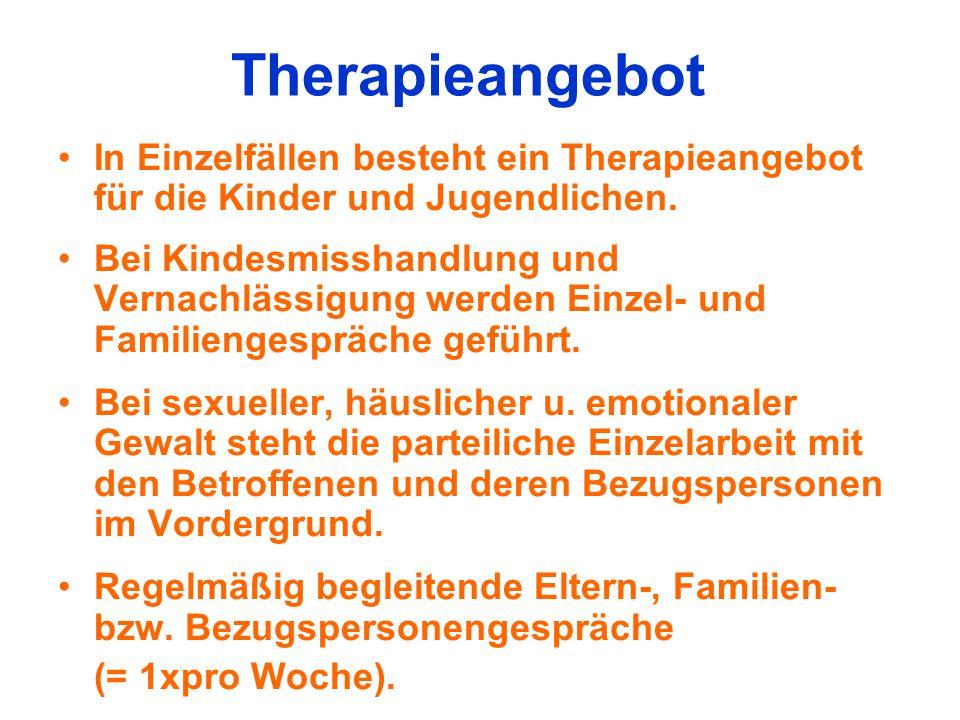 Therapieangebot In Einzelfällen besteht ein Therapieangebot für die Kinder und Jugendlichen.