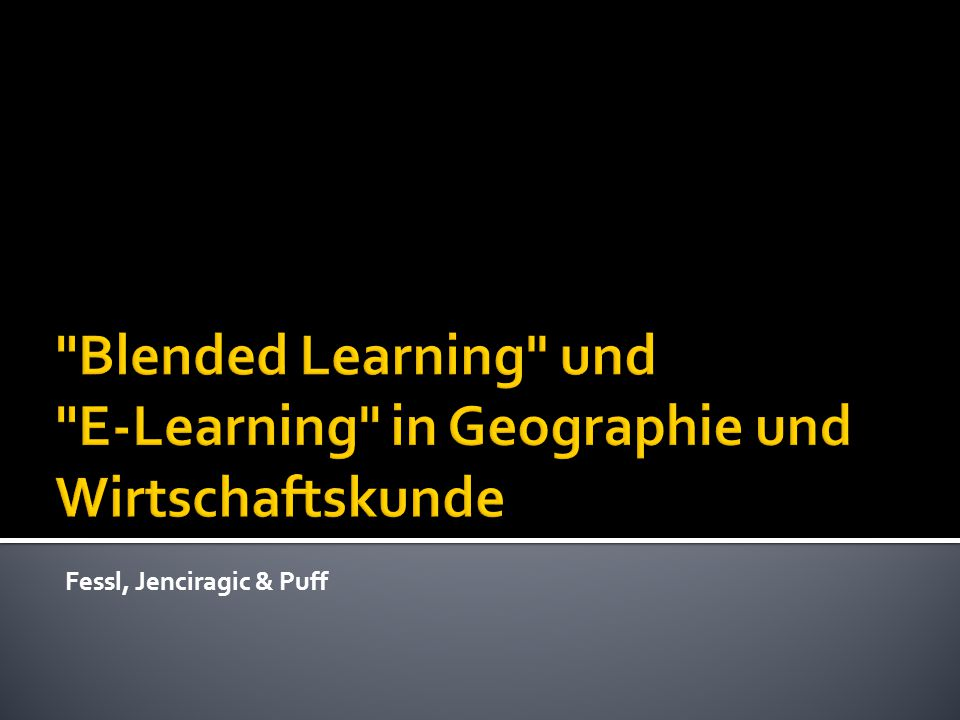 Blended Learning und E-Learning in Geographie und Wirtschaftskunde