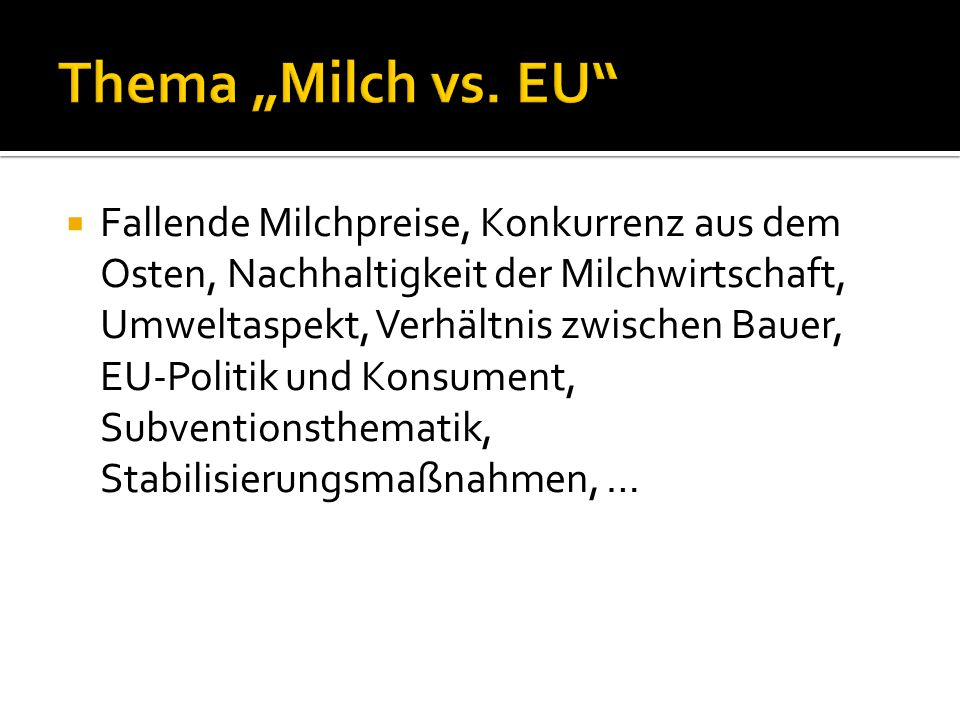 """Thema """"Milch vs. EU"""