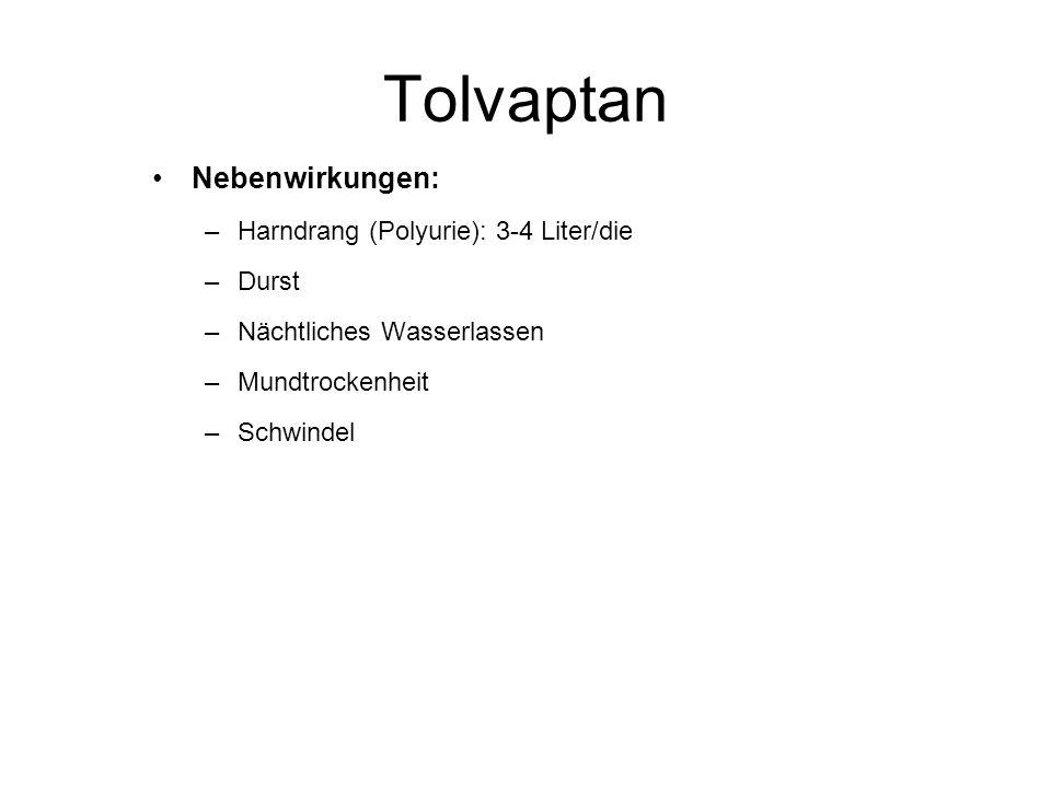 Tolvaptan Nebenwirkungen: Harndrang (Polyurie): 3-4 Liter/die Durst