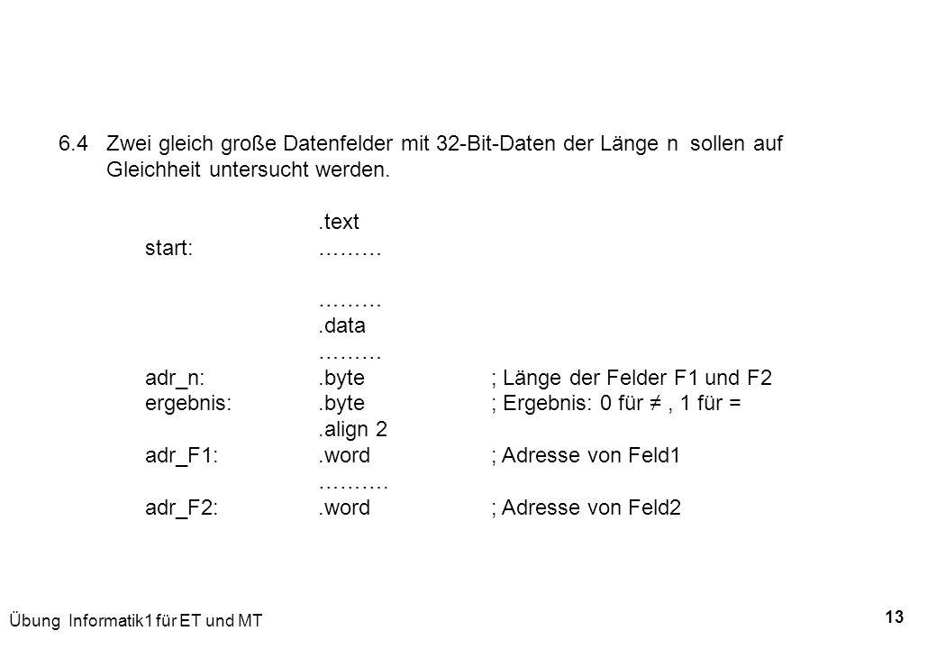 6.4 Zwei gleich große Datenfelder mit 32-Bit-Daten der Länge n sollen auf