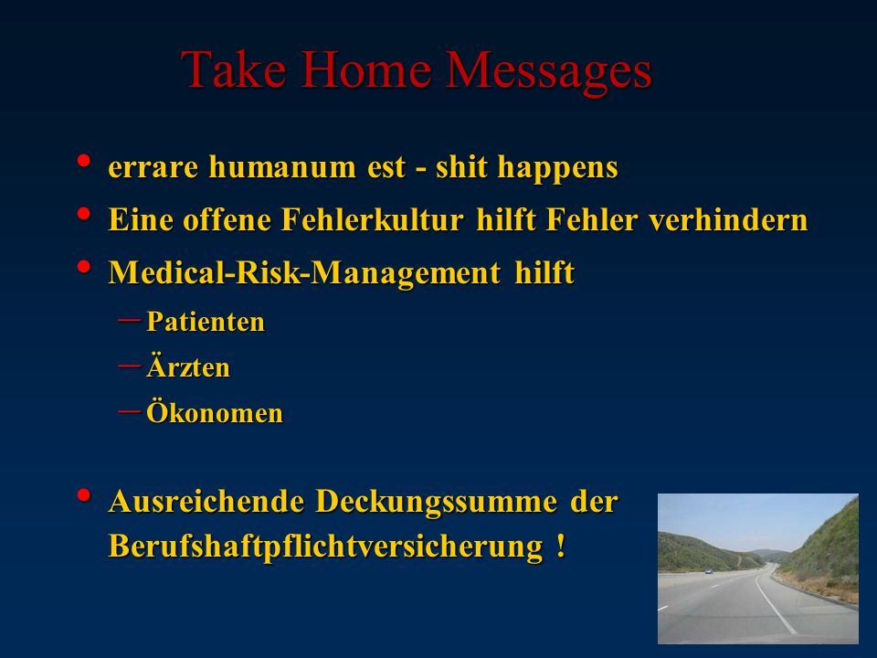 Take Home Messages errare humanum est - shit happens