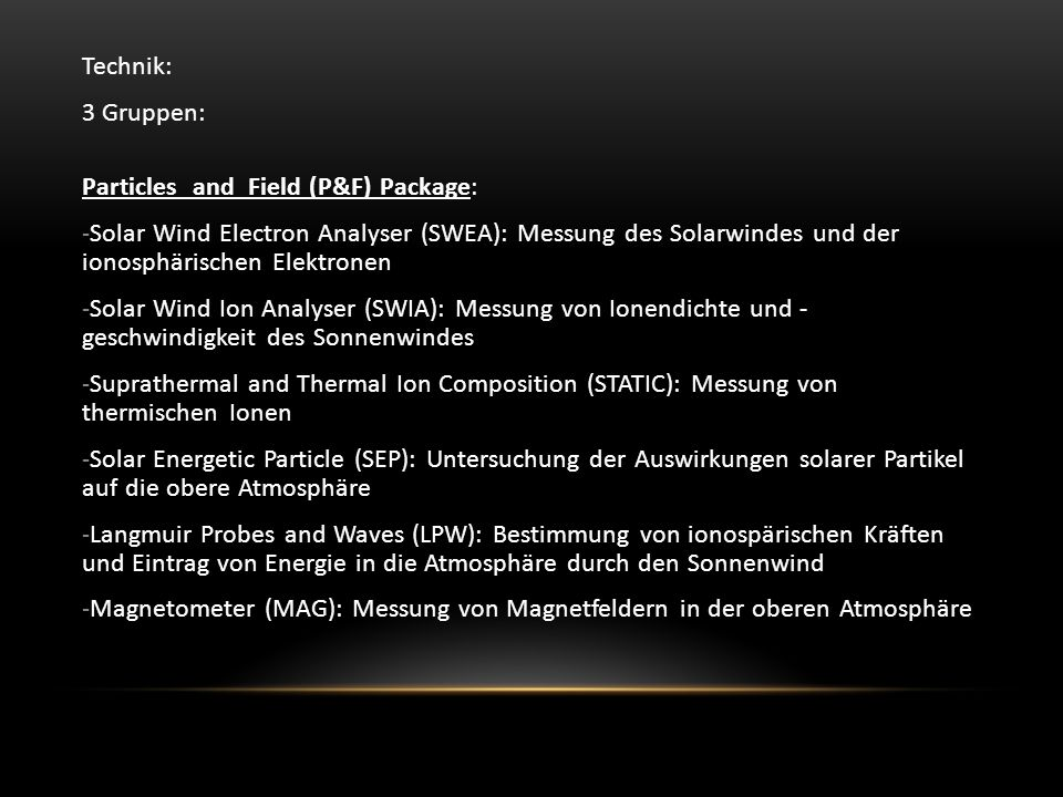 Technik: 3 Gruppen: Particles and Field (P&F) Package:
