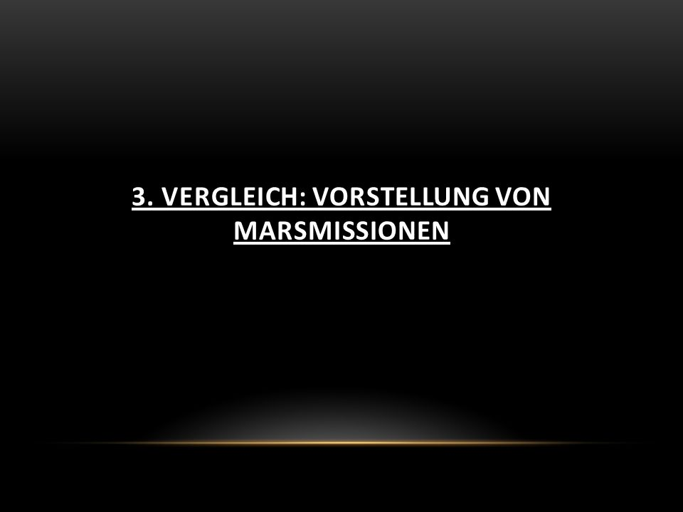 3. Vergleich: Vorstellung von Marsmissionen
